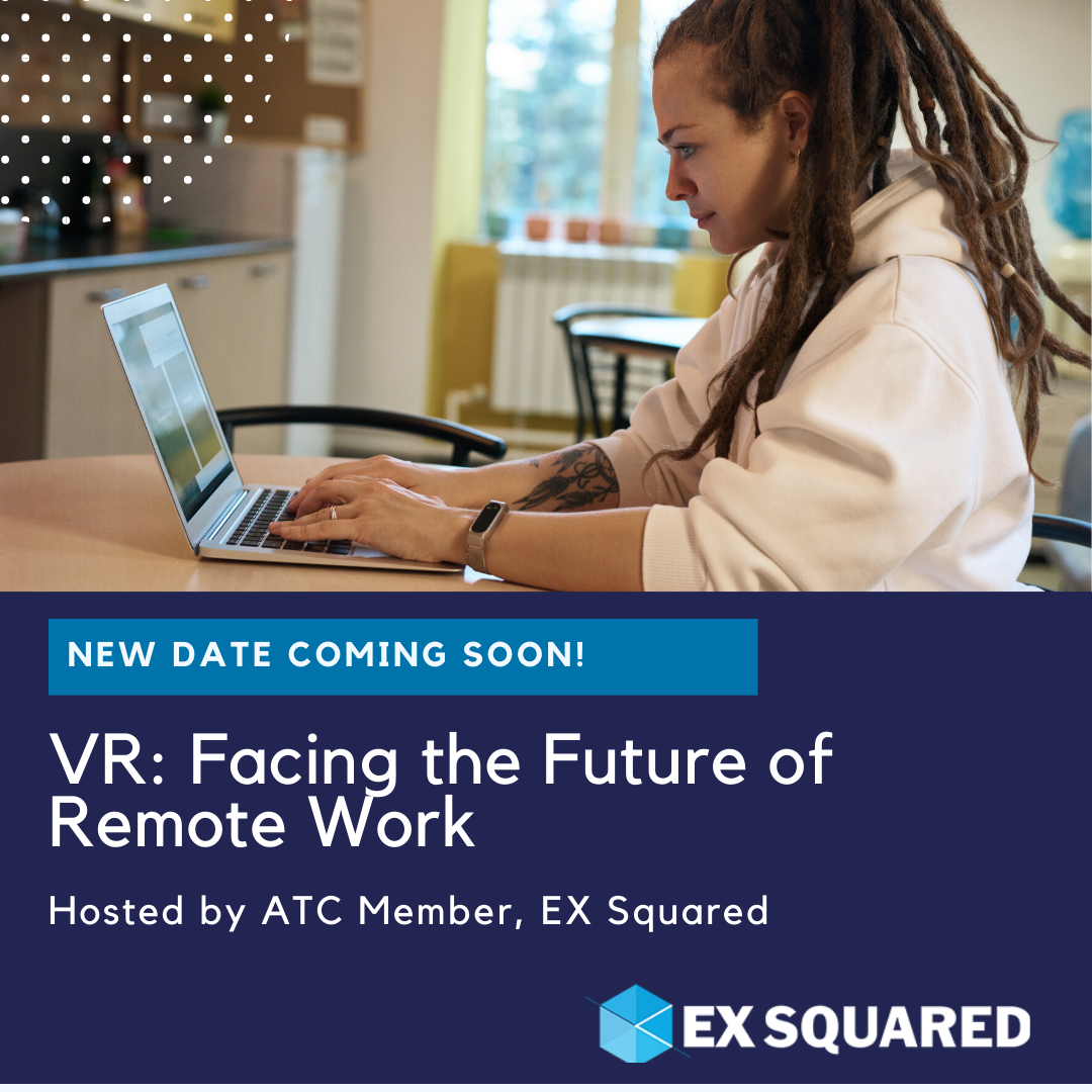 New Date Coming Soon! VR: Facing the Future of Remote Work with EX Squared
