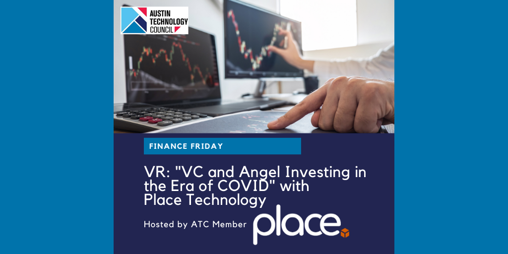 "VR: ""VC and Angel Investing in the Era of COVID"" with Place Technology"
