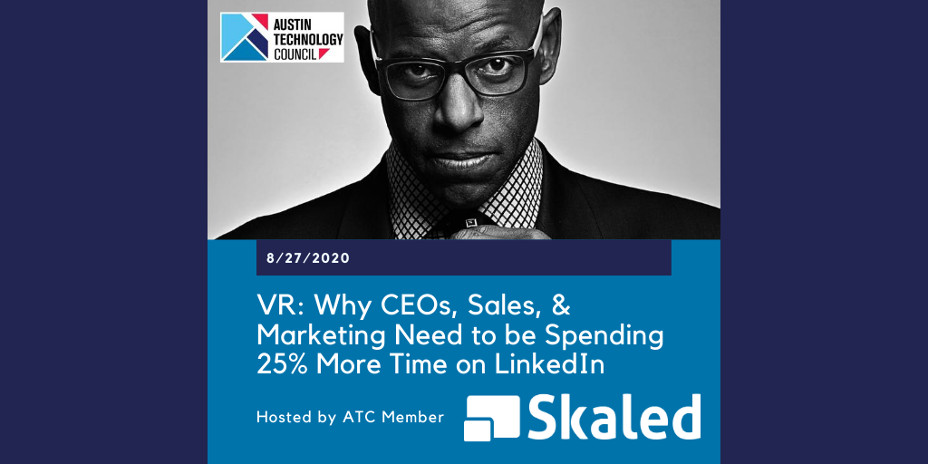 Virtual Roundtable: Why CEOs, Sales, and Marketing Need to be Spending 25% More Time on LinkedIn with SKALED
