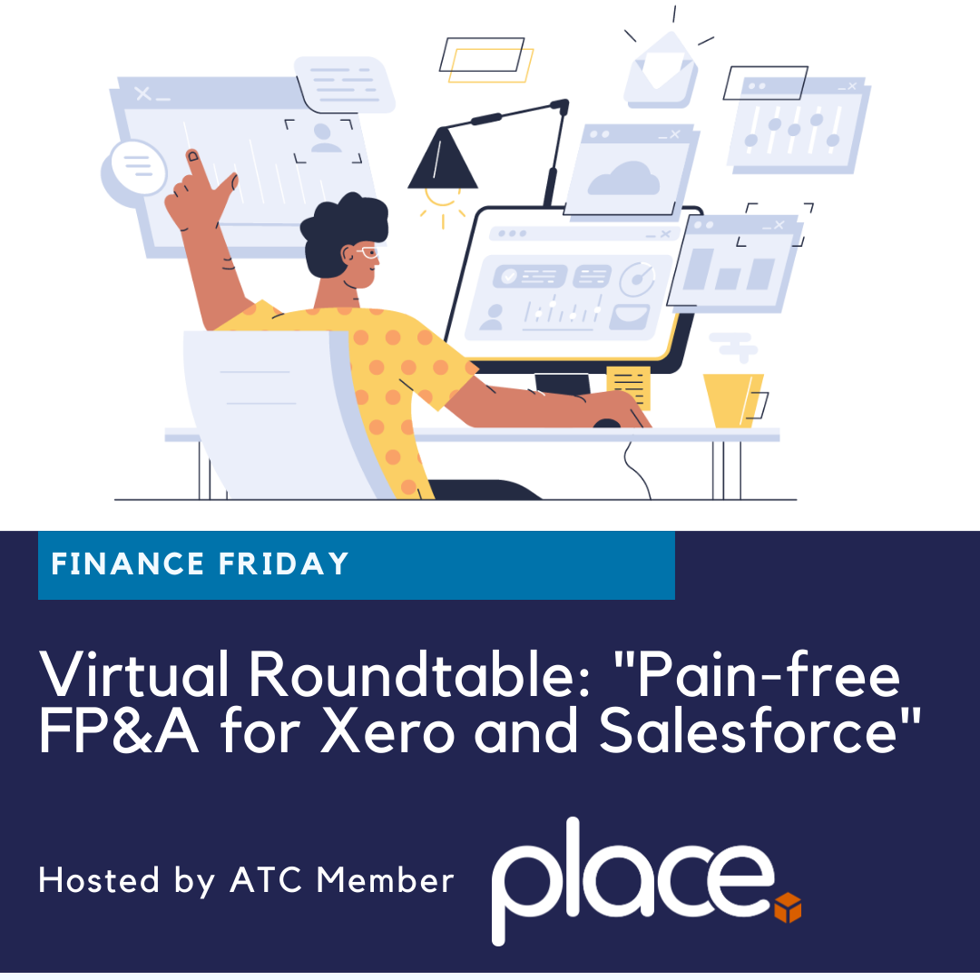 "Virtual Roundtable: ""Pain-free FP&A for Xero and Salesforce"" with Place Technology"