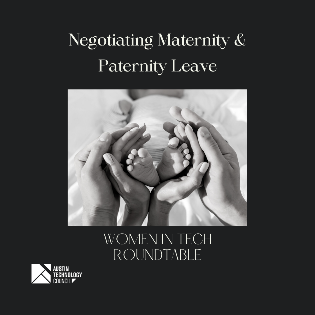 Women in Tech Roundtable: Negotiating Maternity & Paternity Leave