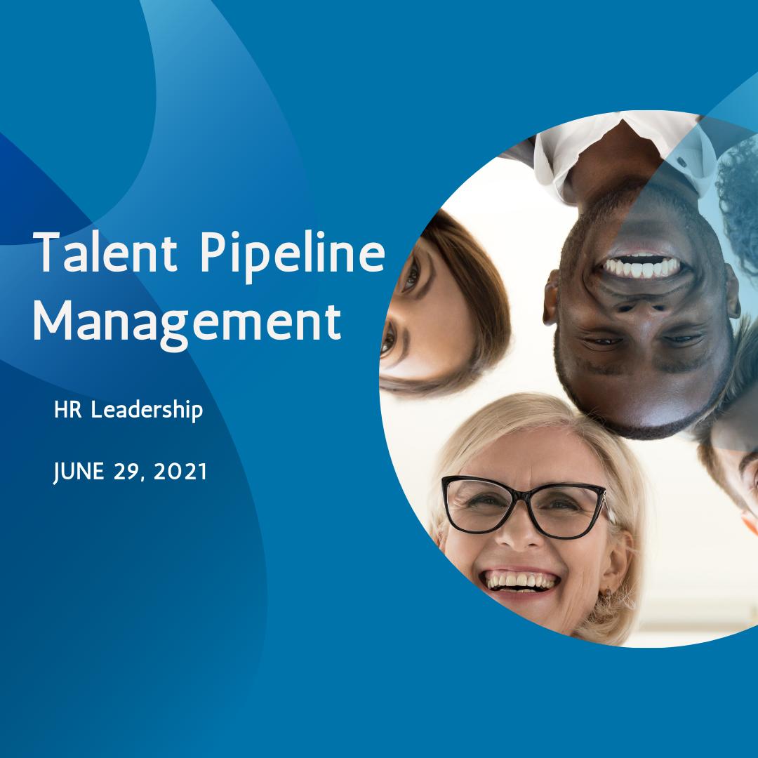 HR Leadership Roundtable: Talent Pipeline Management