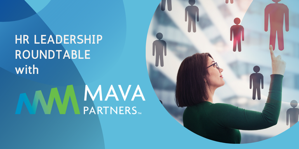 HR Leadership Roundtable with MAVA Partners