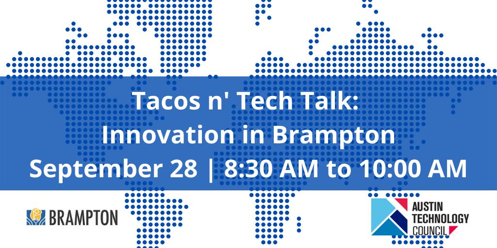 Tacos n' Tech Talk: Innovation in Brampton